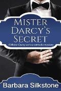 Mister Darcy's Secret: A Pride and Prejudice Contemporary Novella