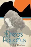 The Dregs of Aquarius