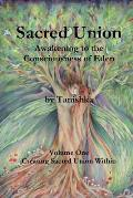 Sacred Union: Awakening to the Consciousness of Eden Volume One