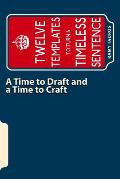 A Time to Draft and a Time to Craft: Twelve Templates to Turn a Timeless Sentence