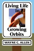 Living Life in Growing Orbits: 52 Weeks to Wholeness