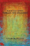 Blood and Water: Yorgos The Damned Part One