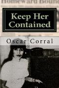 Keep Her Contained: A Mystery About Immigrant Ambitions and Mummified Remains