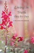 Living in Truth Day by Day: A Women's Devotional