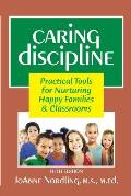 Caring Discipline Practical Tools for Nurturing Happy Families & Classrooms Fifth Edition