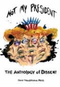 Not My President: The Anthology of Dissent