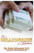 Be a Millionaire of Kindness: A Guide for a Rich Life