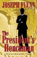 The President's Henchman