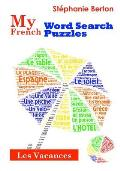 My French Word Search Puzzles: Les Vacances