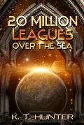 20 Million Leagues Over the Sea: Book One of the Nemo Paradox