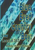 Blue Eyed Country Boy: Iw Local 387