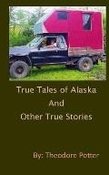 True Tales of Alaska and Other True Stories