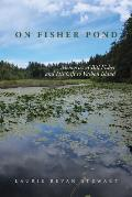On Fishers Pond: Memories of Bill Fisher and His Gift to Vashon Island