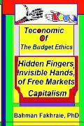 Teconomics of Budget Ethics: Hidden Fingers and Invisible Hands of Free market capitalism, Market Systems Organizations of Capitalism