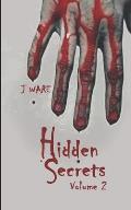 Hidden Secrets: When love goes wrong