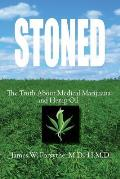Stoned the Truth about Medical Marijuana and Hemp Oil