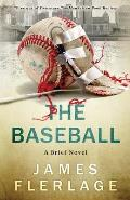 The Baseball: A Brief Novel