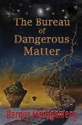 The Bureau of Dangerous Matter