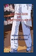 Meeting God or Something Like It