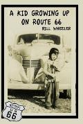 A Kid Growing Up On Route 66