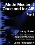 Math. Master It Once and for All!: Large Print Edition. Part I