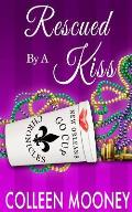 Rescued by a Kiss: The New Orleans Go Cup Chronicles Series