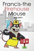 Francis-The Firehouse Mouse