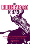 The Bullhearted Brand: Building Bullish Restaurant Brands That Charge Ahead of the Herd