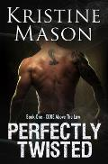 Perfectly Twisted: Book 1 C.O.R.E. Above the Law