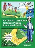 Physical Literacy 12 Steps Pledge Ambassadorship: I Dance for Physical Literacy