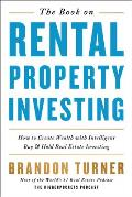 Book on Rental Property Investing How to Create Wealth & Passive Income Through Intelligent Buy & Hold Real Estate Investing
