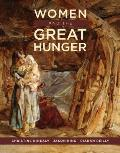 Women and the Great Hunger