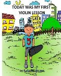 Today Was My First Violin Lesson
