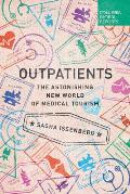 Outpatients Inside the World of Medical Tourism