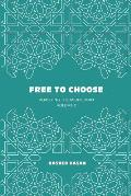 Free to Choose: Volume 2 of Removing the Middleman