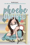 Phoebe Unfired