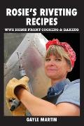 Rosie's Riveting Recipes: Ww2 Cooking & Baking
