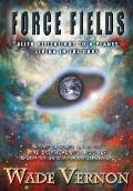 Force Fields: Alien Visitations to a Planet Living in the Dark