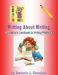 Writing about Writing: A Teacher's Handbook to Writing Workshop