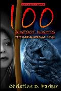 100 Bigfoot Nights: The Paranormal Link