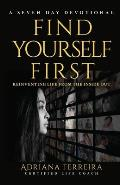 Find Yourself First: Reinventing Life from the Inside Out