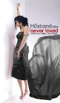 The Husband Who Never Loved
