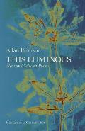 This Luminous: New and Selected Poems