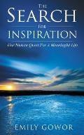 The Search For Inspiration: Our Human Quest For A Meaningful