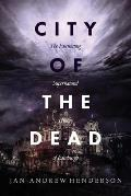 City of the Dead: The Fascinating Supernatural History of Edinburgh