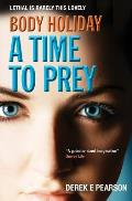 Body Holiday - A Time to Prey: The Adventures of Milla Carter