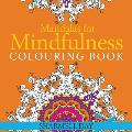 Mandalas for Mindfulness: Colouring Book