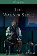 The Wagner Style: Close Readings and Critical Perspectives