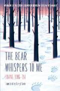 The Bear Whispers to Me: The Story of a Bear and a Boy
