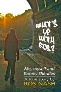 What's Up with Ros?: Me, Myself and Tommy Sheridan